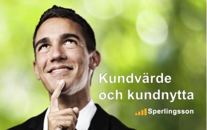 Kundvärde och kundnytta | Inlägg av Stefan Sperlingsson | Lär dig bygga kundnöjdhet | Ring Sperlingsson direkt → → 0733-850216