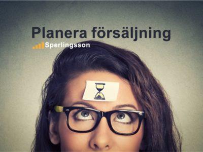 Planera försäljning | Inlägg av Stefan Sperlingsson | Lär dig bygga kundnöjdhet | Ring Sperlingsson direkt → → 0733-850216