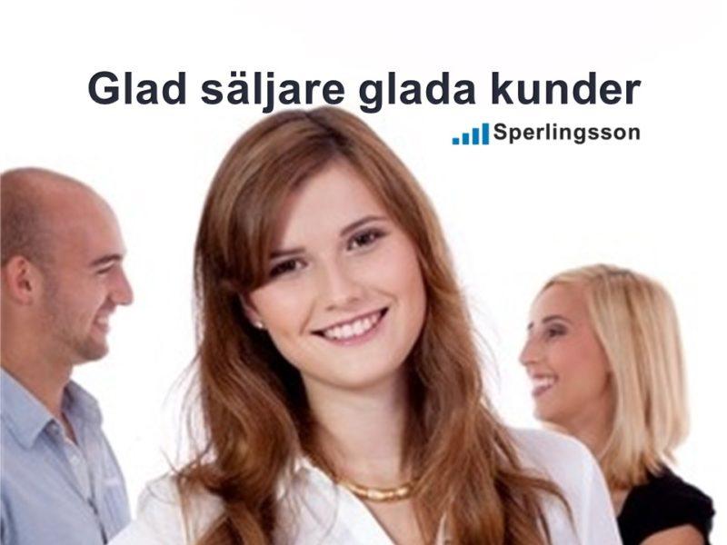 Glad säljare glada kunder | Inlägg av Stefan Sperlingsson | Lär dig bygga kundnöjdhet | Ring Sperlingsson direkt → → 0733-850216