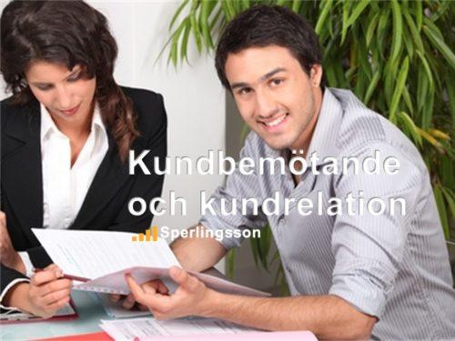 Kundbemötande och kundrelation - en säljutbildning | Ring Sperlingsson direkt →→ 0733-850216