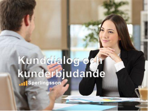 Kunddialog och kunderbjudande en säljutbildning utbildning | Ring Sperlingsson direkt →→ 0733-850216