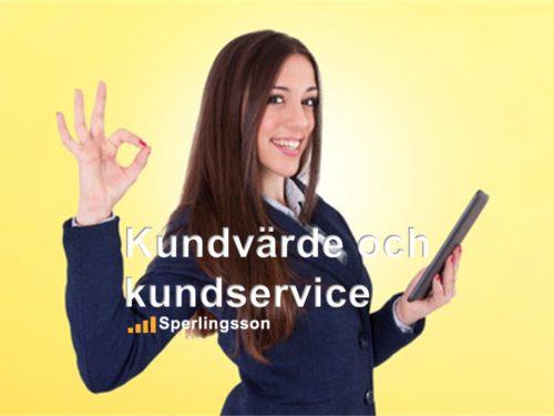 Kundvärde och kundservice - en säljutbildning | Ring Sperlingsson direkt →→ 0733-850216