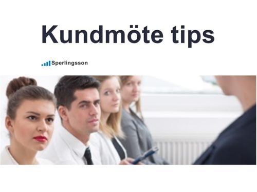 Kundmöte tips | Inlägg av Stefan Sperlingsson | Lär dig bygga kundnöjdhet | Ring Sperlingsson direkt → → 0733-850216