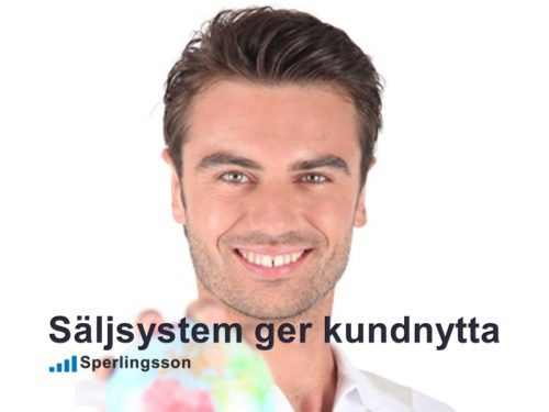 Säljsystem ger kundnytta | Inlägg av Stefan Sperlingsson | Lär dig bygga kundnöjdhet | Ring Sperlingsson direkt → → 0733-850216