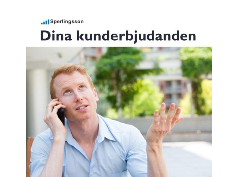 Dina kunderbjudanden är ditt löfte till dina kunder   Inlägg av Stefan Sperlingsson   Lär dig bygga kundnöjdhet   Ring Sperlingsson direkt → → 0733-850216