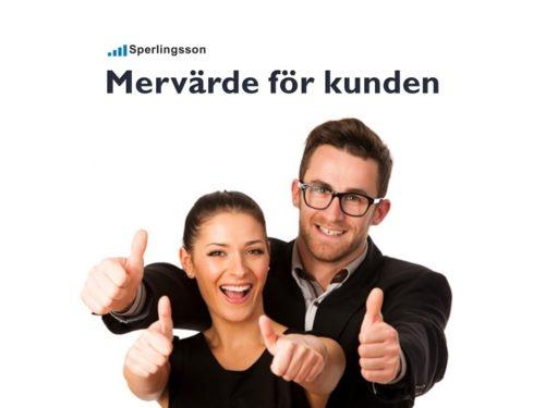 Mervärde för kunden skapar kundvärde | Inlägg av Stefan Sperlingsson | Lär dig bygga kundnöjdhet | Ring Sperlingsson direkt → → 0733-850216