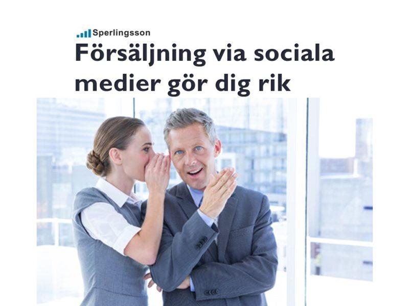 Marknadsföring via sociala medier gör dig rik | Inlägg av Stefan Sperlingsson | Lär dig bygga kundnöjdhet | Ring Sperlingsson direkt → → 0733-850216