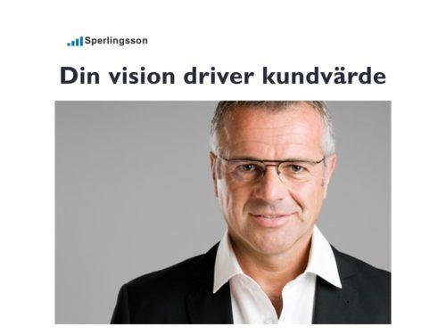 Din vision driver kundvärde | Inlägg av Stefan Sperlingsson | Lär dig bygga kundnöjdhet | Ring Sperlingsson direkt → → 0733-850216