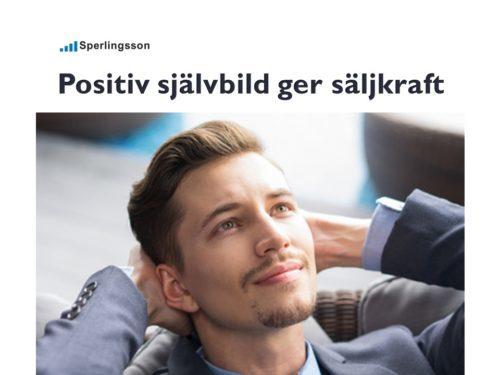 Positiv självbild är grunden för din säljstyrka | Inlägg av Stefan Sperlingsson | Lär dig bygga kundnöjdhet | Ring Sperlingsson direkt → → 0733-850216