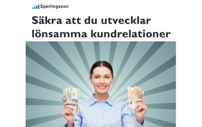 Spara pengar och håla dina kundrelationer vid liv | Inlägg av Stefan Sperlingsson | Lär dig bygga kundnöjdhet | Ring Sperlingsson direkt → → 0733-850216