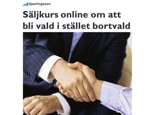 Säljkurs online om att bli vald i stället bortvald | Stefan Sperlingsson | Lär dig bygga kundnöjdhet | Ring Sperlingsson direkt → → 0733-850216
