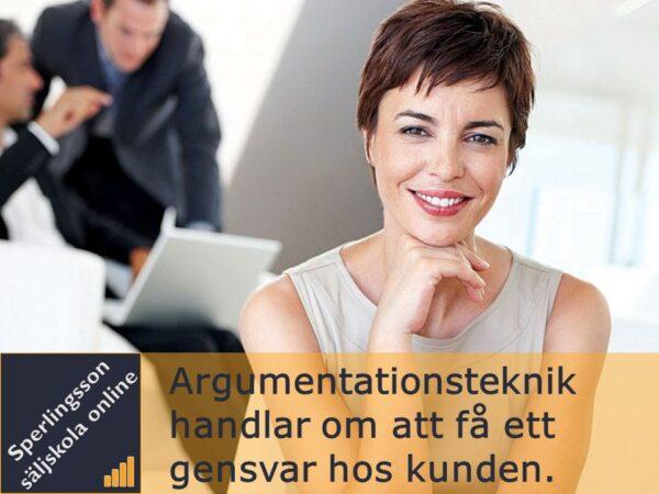 Vad är argumentera? Med bra argumentationsteknik får du kundens gensvar och accept.